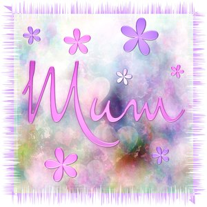 Mothers Day Image: A grungy, pretty floral image with the word,